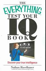 Everything Test Your I.Q. Book: Discover Your True Intelligence by Nathan Haselbauer