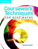 Coursework Techniques for GCSE Maths by Steve Cavill