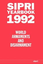 Sipri Yearbook 1992: World Armaments and Disarmament by Stockholm International Peace Research I.