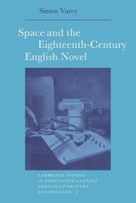 Space and the Eighteenth-Century English Novel by Simon Varey